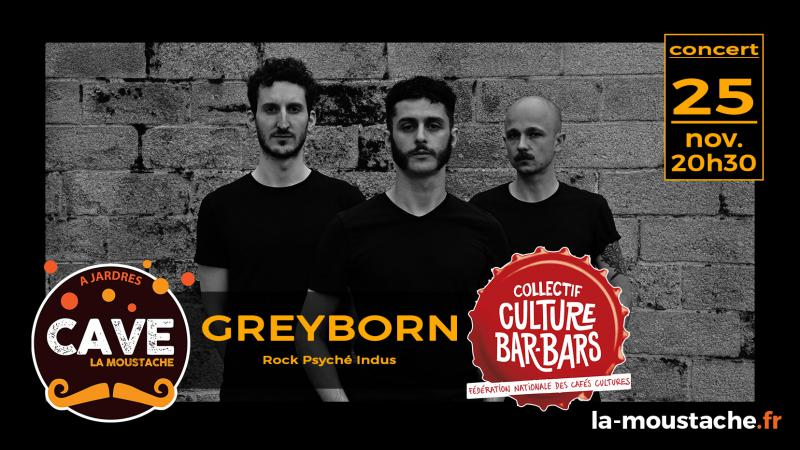 FESTIVAL CULTURE BAR-BARS : Greyborn (Rock Psyché Indus)