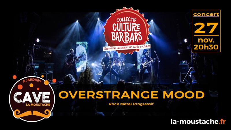 FESTIVAL CULTURE BAR-BARS : Overstrange Mood (RockMetal Progressif)
