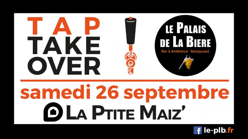 TAP TAKE OVER : La Ptite Maiz'